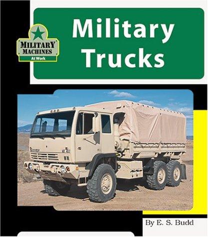 9781567669824: Military Trucks (Machines at Work)