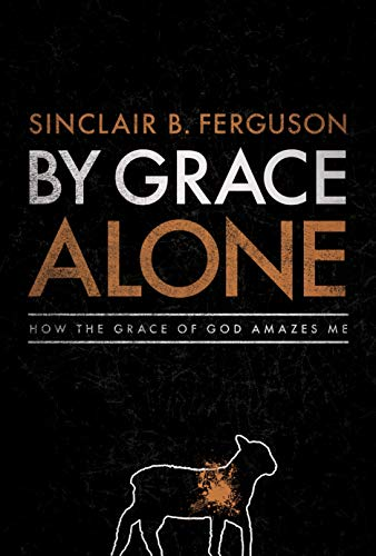 9781567692020: By Grace Alone: How the Grace of God Amazes Me
