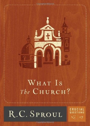 9781567693294: What is the Church? (Crucial Questions (Reformation Trust))
