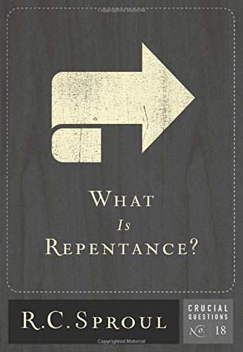 9781567693720: What is Repentance? (Crucial Questions (Reformation Trust))