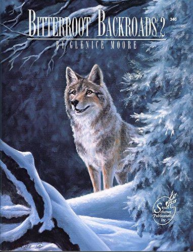 Bitterroot Backroads 2: Susan Scheewe Publications, Incorporated