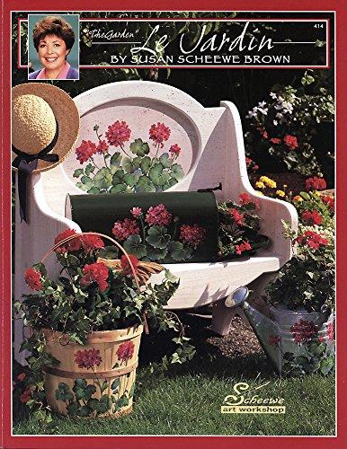 Le Jardin: The Garden Scheewe Art Workshop By Susan Scheewe Brown: Susan Scheewe Brown