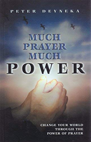 Much Prayer, Much Power 9781567730036 Peter Deyneka was a man of power. The public long recognized him as a missionary statesman of worldwide stature. But his closest friends knew him as a fervent warrior who would spend hours and days - both alone and leading others - in prayer. This book is not just an exposition of God's eternal truth; it is a living testimony to the powerful reality of prayer, which will kindle the fires of prayer in souls everywhere.