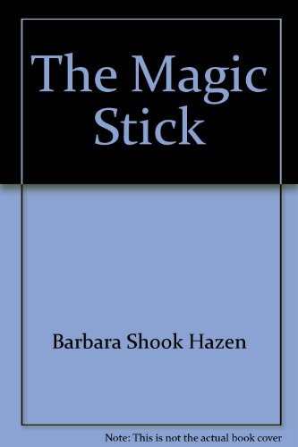 THE MAGIC STICK: Macmillan Whole-Language Big Books (9781567840537) by Barbara Shook Hazen