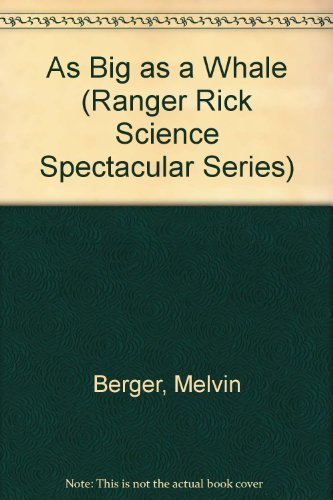 9781567842012: As Big As a Whale (Ranger Rick Science Spectacular Series)