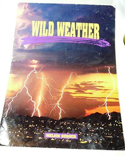 Wild Weather (Ranger Rick Science Spectacular): Berger, Melvin