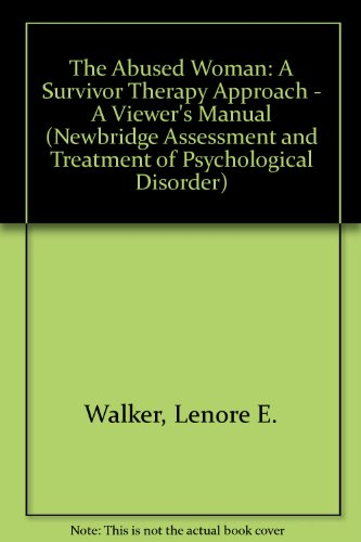 The Abused Woman : A Survivor Therapy Approach {INCLUDED IS AN 89 MINUTE VIDEO TAPE AND 62 PAGE ...