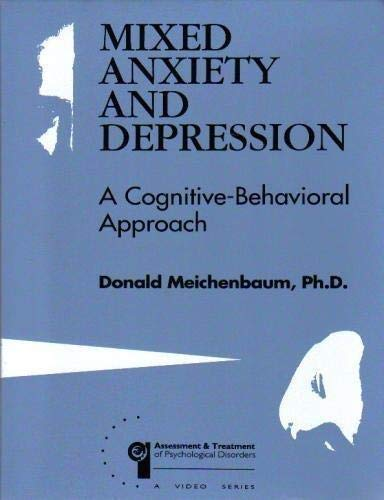 Mixed Anxiety and Depression: a Cognitive-Behavioral Approach (Assessment and Treatment of Psycho...