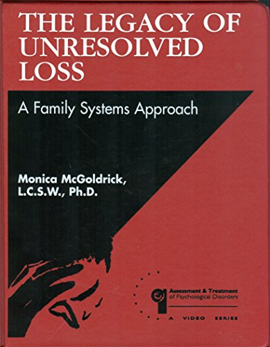 9781567844108: The Legacy of Unresolved Loss: A Family Systems Approach (Video Tape and Manual)