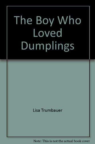 The Boy Who Loved Dumplings