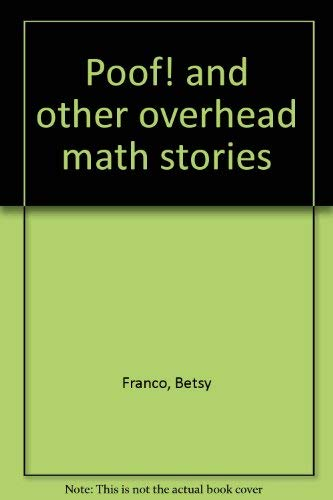 Poof! And Other Overhead Math Stories