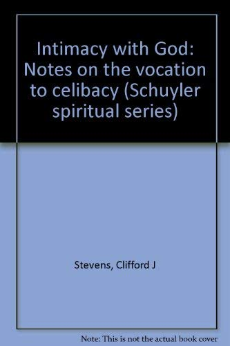 9781567880021: Intimacy with God: Notes on the vocation to celibacy (Schuyler spiritual series)