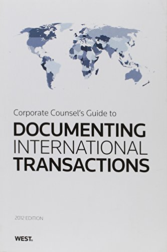 9781567890495: Corporate Counsel's Guide to Documenting International Transactions, 2011 ed.