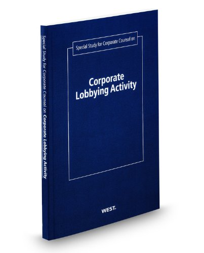 9781567890686: Special Study for Corporate Counsel on Corporate Lobbying Activity, 2012-2013 ed.