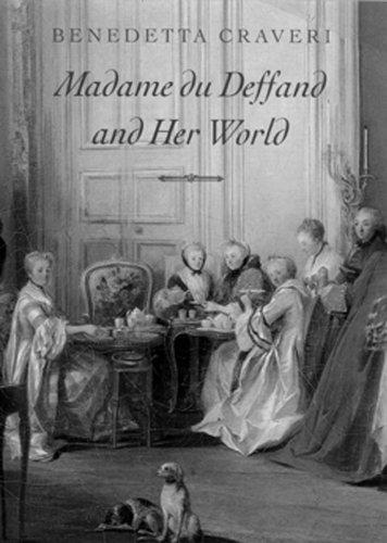 Madame Du Deffand and Her World - Craveri, Benedetta