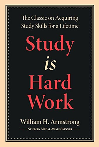 9781567920253: Study Is Hard Work: The Most Accessible and Lucid Text Available on Acquiring and Keeping Study Skills Through a Lifetime