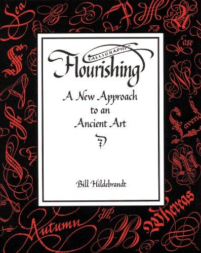 Calligraphic Flourishing: A New Approach to an: Bill Hildebrandt