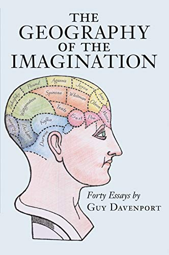 The Geography of the Imagination: Forty Essays (Nonpareil Book, 78): Guy Davenport