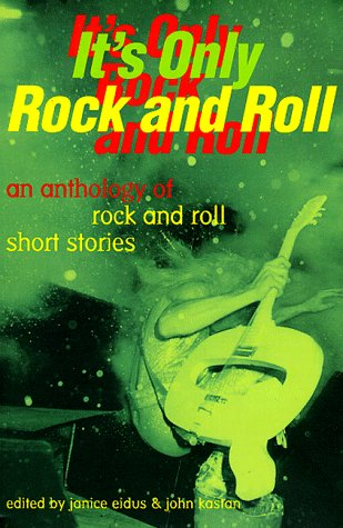 9781567920895: It's Only Rock and Roll: An Anthology of Rock and Roll Short Stories
