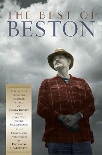 9781567921045: The Best of Beston: A Selection from the Natural World of Henry Beston from Cape Cod to the St. Lawrence (Nonpareil Book)