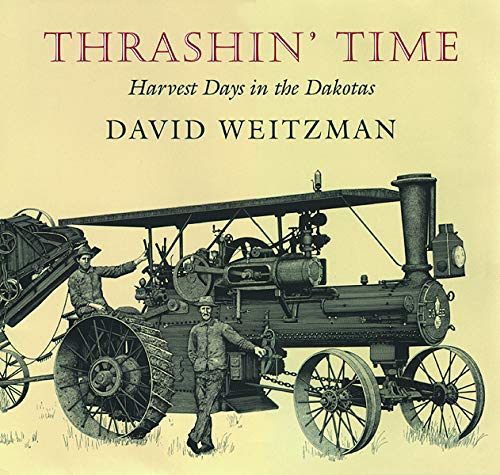 Thrashin' Time: Harvest Days in the Dakotas