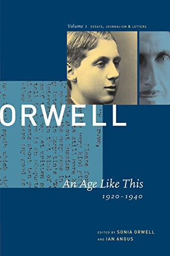 9781567921335: George Orwell: An Age Like This 1920-1940: The Collected Essays, Journalism & Letters (COLLECTED ESSAYS JOURNALISM AND LETTERS OF GEORGE ORWELL)