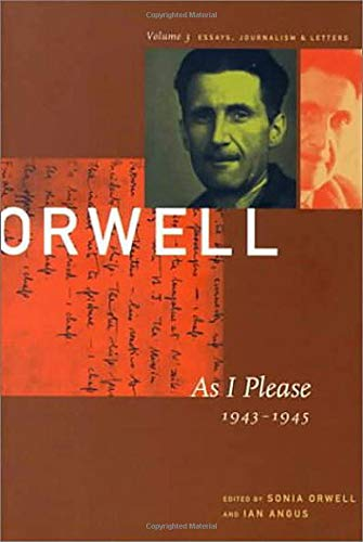 9781567921359: As I Please: 1943-1946: The Collected Essays, Journalism and Letters: As I Please, 1943-1945 v. 3 (Collected Essays Journalism and Letters of George Orwell)