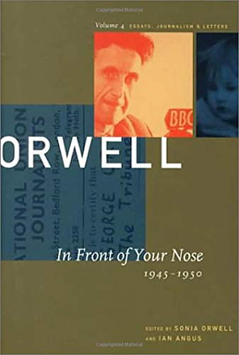 9781567921366: In Front of Your Nose, 1945-1950 (Collected Essays, Journalism and Letters George Orwell)