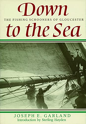 9781567921410: Down to the Sea: The Fishing Schooners of Gloucester
