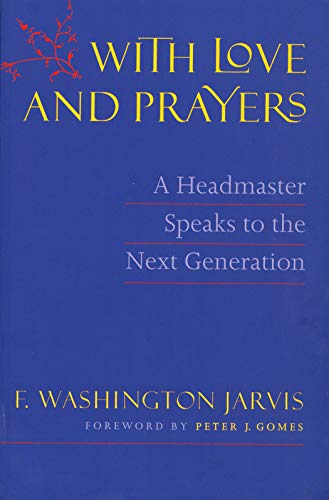9781567921434: With Love and Prayers: A Headmaster Speaks to the Next Generation