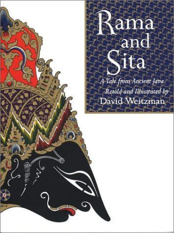 Rama ans Sita: A Tale from Ancient Java. Retold and illustrated by David Weitzman. Fist Edition