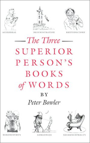 The Three Superior Person's Books of Words [Illustrated] (1567921590) by Peter Bowler