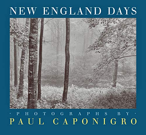 New England Days: Caponigro, Paul