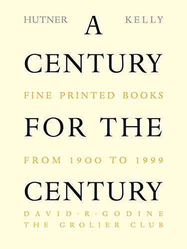 A Century for the Century: Fine Printed Books from 1900 to 1999