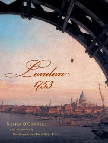 London 1753 (1567922473) by Sheila O'Connell; Roy Porter; Celina Fox; Ralph Hyde