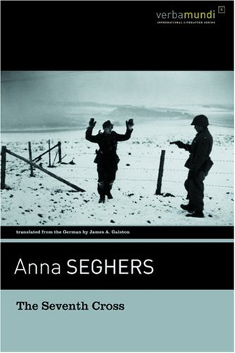 The Seventh Cross (Verba Mundi (Paperback)): Anna Seghers, James