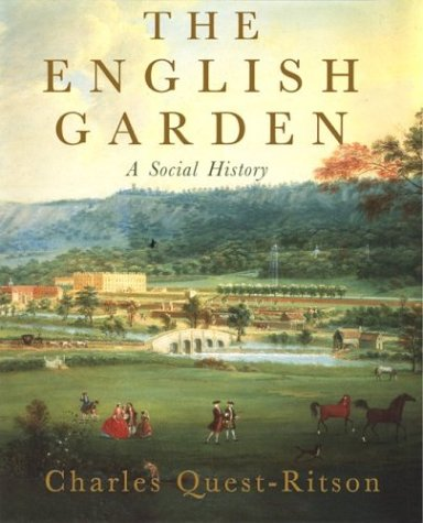 The English Garden : A Social History: Quest-Ritson Charles
