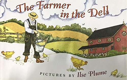 The Farmer In The Dell 9781567922707 Here the celebrated picture-book artist Ilse Plume has imagined a fresh and very American setting for the lyrics a farmstead in the Penn