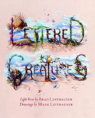 Lettered Creatures: Light Verse: Leithauser, Brad