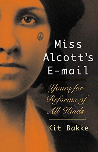 Miss Alcott's E-mail: Yours for Reforms of All Kinds