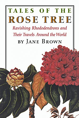 9781567923124: Tales of the Rose Tree: Ravishing Rhododendrons And Their Travels Around the World