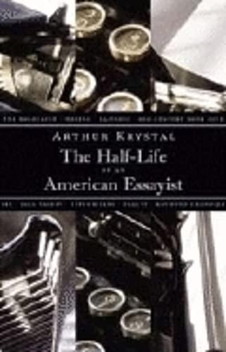 9781567923285: The Half-Life of an American Essayist