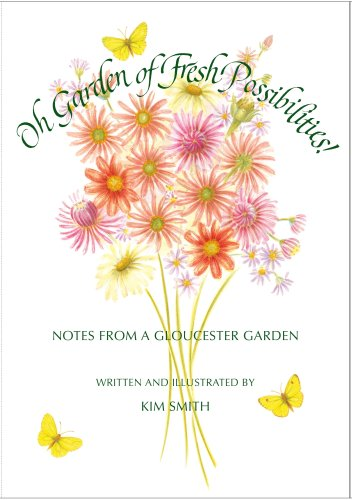 Oh Garden of Fresh Possibilities Notes from a Gloucester Garden