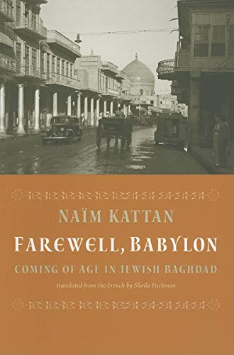 9781567923360: Farewell Babylon: Coming of Age in Jewish Baghdad