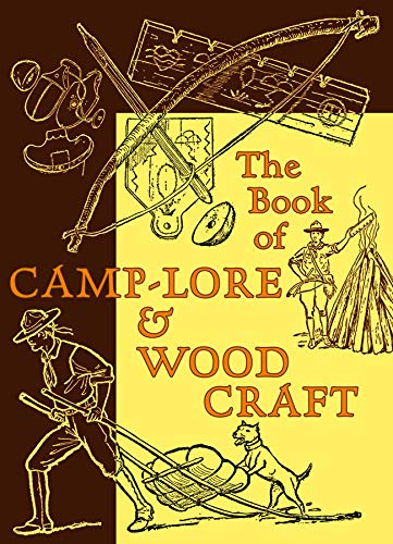 9781567923520: The Book of Camp-Lore and Woodcraft (American Boy's Handy Book)