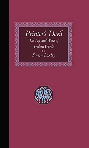 Printer's Devil, The Life and Work of Frederic Warde