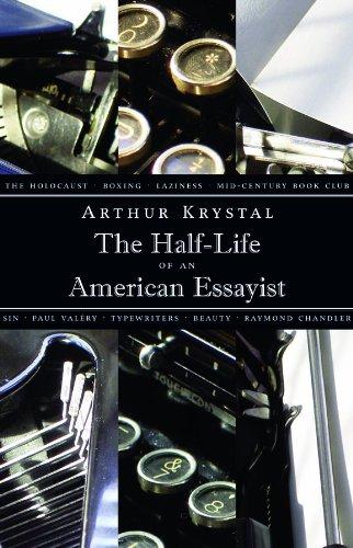 9781567923728: The Half-Life of An American Essayist
