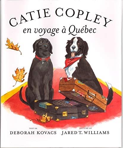 Catie Copley en Voyage a Québec (French Edition) (156792381X) by Deborah Kovacs