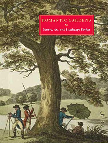 Romantic Gardens Nature, Art and Landscape Design: Eustis, Elizabeth