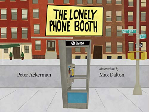 The Lonely Phonebooth (156792414X) by Peter Ackerman